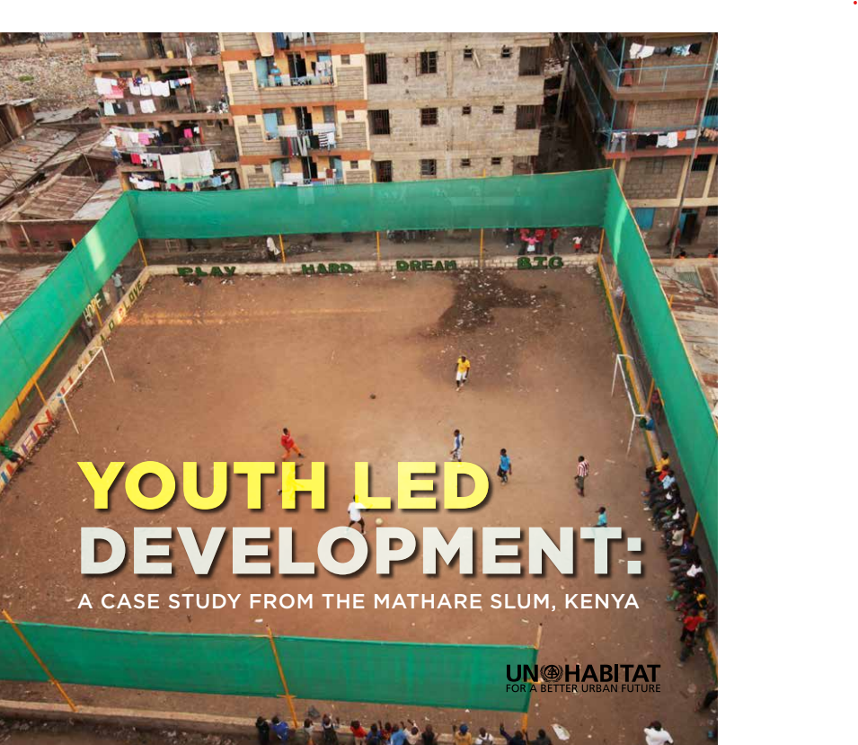 Youth Led Development a case study from the mathare slum, Kenya, u-habitat